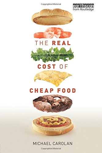 The Real Cost of Cheap Food (Routledge Studies in Food, Society and the Environment) (Lebensmittel Kosten)