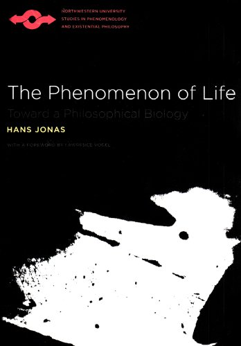 The Phenomenon of Life: Toward a Philosophical Biology (Studies in Phenomenology & Existential Philosophy)