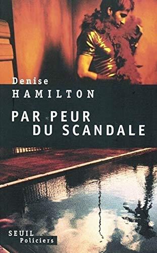 Par peur du scandale par Denise Hamilton