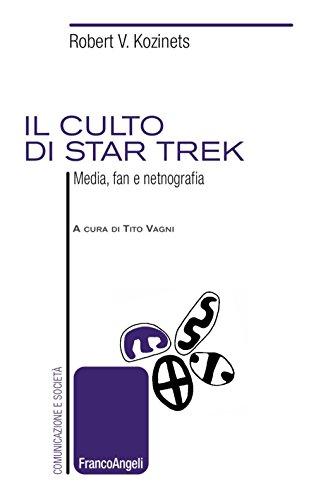 Il culto di Star Trek. Media, fan e netnografia pdf