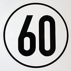 Geschwindigkeitsaufkleber 60 Km H Hinweisschild Für Kraftfahrzeuge Zulässige Höchstgeschwindigkeit Durchm 200 Mm Zur Anbringung An Das Fahrzeug 60 Km H Auto
