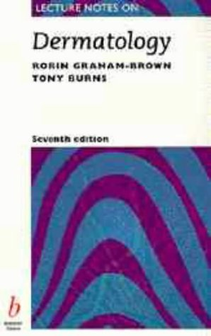 Lecture Notes on Dermatology 7th edition by Graham-Brown, Robin, Burns, Tony (1996) Paperback