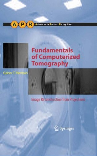 Fundamentals of Computerized Tomography: Image Reconstruction from Projections: The Fundamentals of Computerized Tomography (Advances in Computer Vision and Pattern Recognition) by Gabor T. Herman (2009-09-24)