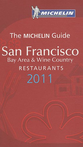 San Francisco Bay Area & Wine Country : The Michelin Guide Restaurants