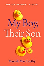 My Boy, Their Son (Kindle Single)
