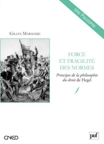 Principes de la philosophie du droit de Hegel. Forces et fragilits des normes