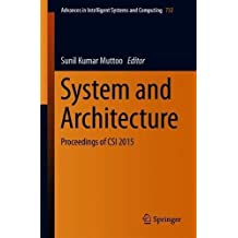 System and Architecture: Proceedings of CSI 2015 (Advances in Intelligent Systems and Computing)
