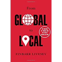 From Global to Local: The Making of Things and the End of Globalization