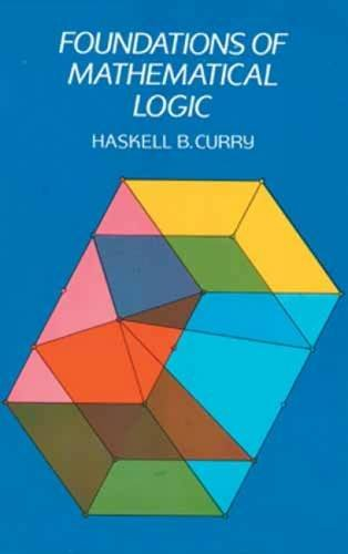 Foundations of Mathematical Logic (Dover Books on Mathematics) por Haskell B. Curry