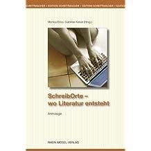 SchreibOrte - wo Literatur entsteht (Edition Schrittmacher 31)