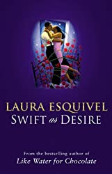 Swift as Desire by Laura Esquivel (2001-09-03)