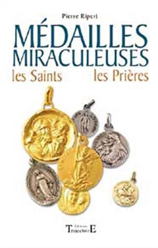 Médailles Miraculeuses : Les Saints, les prières 61 médailles de protection expliquées avec leur histoire et leurs pouvoirs