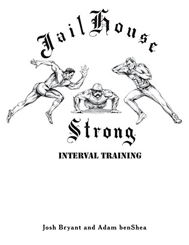 Jailhouse Strong: Interval Training (English Edition) por Josh Bryant