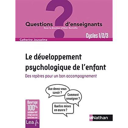 Le développement psychologique de l'enfant - Maternelle et Primaire