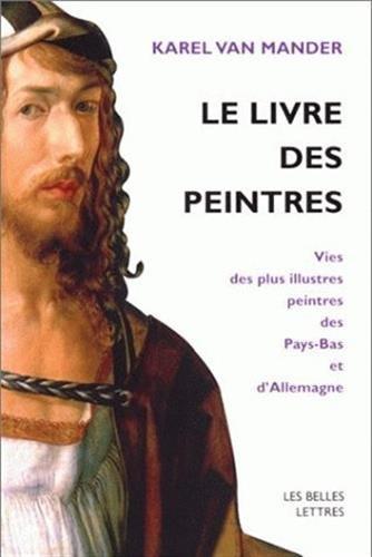 Le Livre des peintres: Vies des plus illustres peintres des Pays-Bas et d'Allemagne. Tome I. par Karel Van Mander
