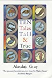 [ TEN TALES TALL AND TRUE BY GRAY, ALASDAIR](AUTHOR)PAPERBACK