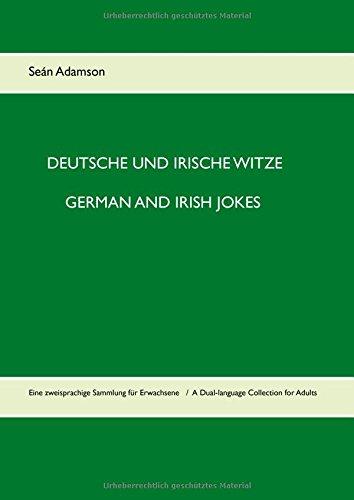 Deutsche und irische Witze German and Irish Jokes: Eine zweisprachige Sammlung für Erwachsene A Dual-language Collection for Adults -