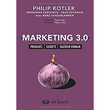 Marketing 3.0 : Produits, Clients, Facteur Humain