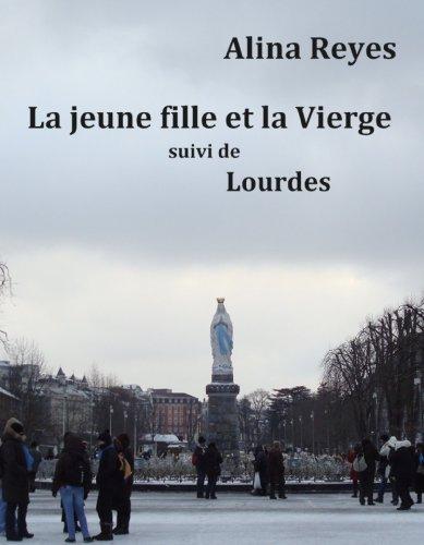 La jeune fille et la Vierge, suivi de Lourdes