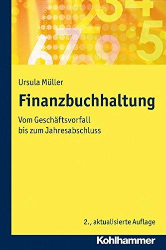 Finanzbuchhaltung: Vom Geschäftsvorfall bis zum Jahresabschluss