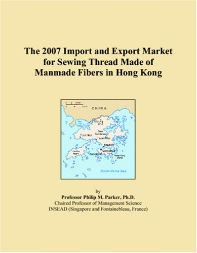 The 2007 Import and Export Market for Sewing Thread Made of Manmade Fibers in Hong Kong