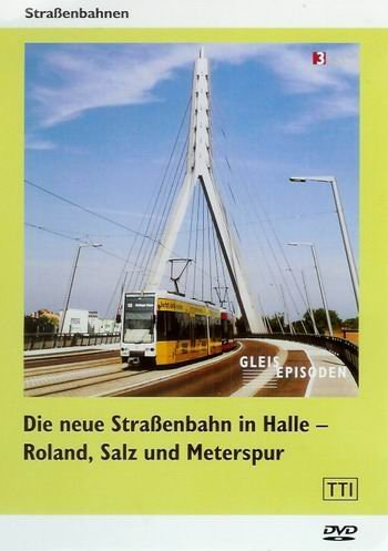 Die neue Straßenbahn in Halle - Roland, Salz und Meterspur