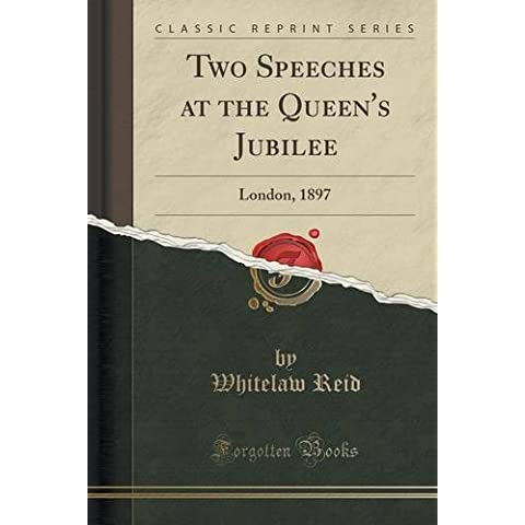 Two Speeches at the Queen's Jubilee: London, 1897 (Classic Reprint)