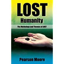 Lost Humanity:  The Mythology and Themes of Lost (English Edition)