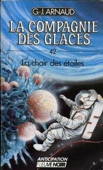 La Compagnie des Glaces - 42 - La Chair des étoiles par Georges-Jean ARNAUD