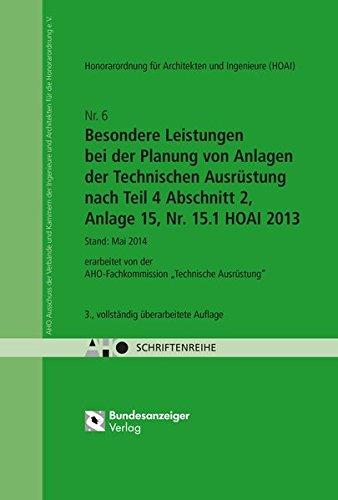 HOAI - Besondere Leistungen bei der Planung von Anlagen der Technischen Ausrüstung nach Teil 4 Abschnitt 2, Anlage 15, Nr. 15.1 HOAI 2013: AHO Heft 6 (Schriftenreihe des AHO, Band 6)
