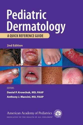 Pediatric Dermatology: A Quick Reference Guide (2011-11-30)