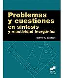 Problemas y cuestiones en síntesis y reactividad inorgánica (Ciencias Químicas)