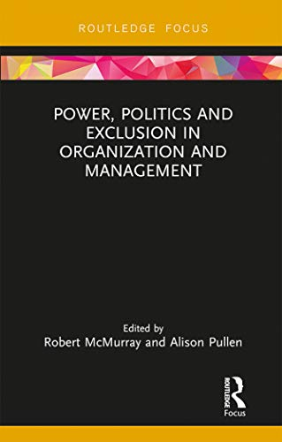 Power, Politics and Exclusion in Organization and Management (Routledge Focus on Women Writers in Organization Studies) (English Edition)