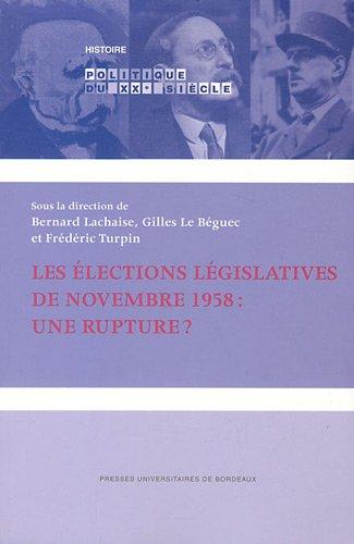 Les lections lgislatives de novembre 1958 : une rupture ?