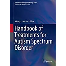 Handbook of Treatments for Autism Spectrum Disorder (Autism and Child Psychopathology Series)