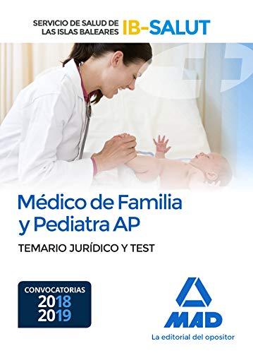 Médico de Familia y Pediatra de Atención Primaria del Servicio de Salud de las Illes Balears (IB-SALUT). Temario jurídico y test