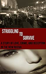 Struggling to Survive: A story of love, crime, and deception in the new Russia (Anya Book 2)