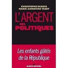 L'Argent des politiques : Les enfants gâtés de la République