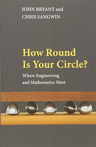 How Round Is Your Circle?: Where Engineering and Mathematics Meet por John Bryant