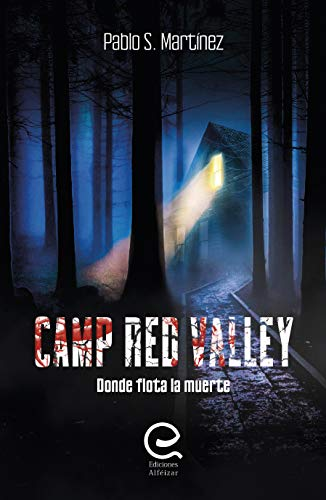 Camp Red Valley: Donde Flota la Muerte
