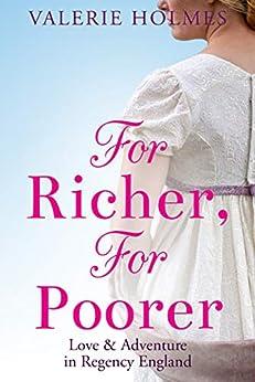 For Richer, For Poorer: Love & Adventure in Regency England (The Yorkshire Saga Book 2) by [Holmes, Valerie]