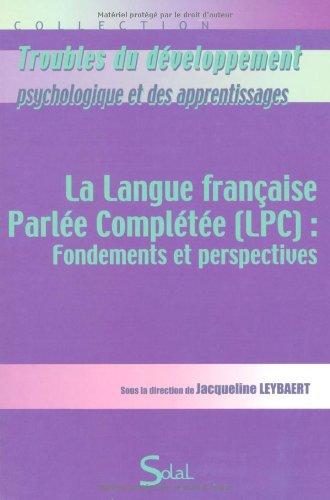 La langue française parlée complétée (LPC) : fondements et perpectives