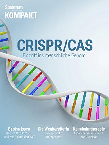 Spektrum Kompakt - CRISPR/CAS: Eingriff ins menschliche Genom