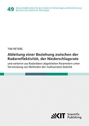 Ableitung einer Beziehung zwischen der Radarreflektivitaet, der Niederschlagsrate und weiteren aus Radardaten abgeleiteten Parametern unter Verwendung ... des Karlsruher Instituts fuer Technologie)