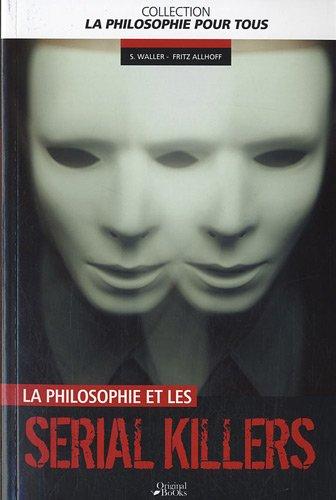 La philosophie des serial killers par S. Miller