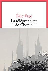 La télégraphiste de Chopin par Éric Faye