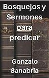 Bosquejos y sermones de la Biblia para predicar: Temas cristianos para predicar