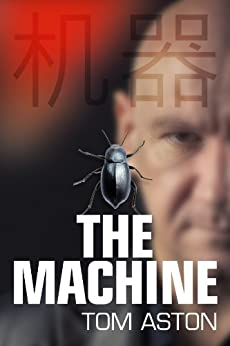 The Machine (An Ethan Stone Thriller Book 1) by [Aston, Tom]