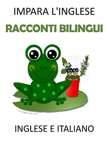 Impara l'Inglese: Racconti Bilingui in Inglese e Italiano
