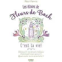 Les Élixirs des fleurs de Bach, c'est la vie !